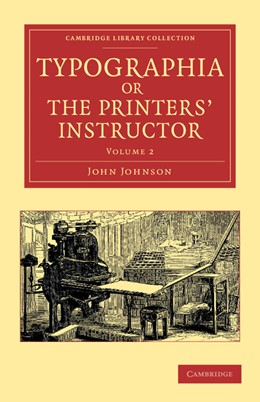 Abbildung von Johnson | Typographia, or The Printers' Instructor | 2012 | Including an Account of the Or...