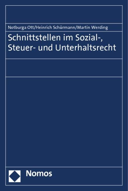 Schnittstellen im Sozial-, Steuer- und Unterhaltsrecht | Ott / Schürmann / Werding, 2019 | Buch (Cover)