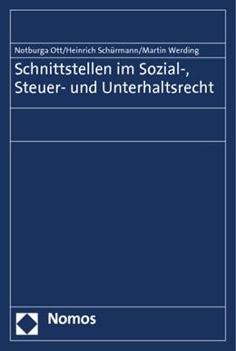 Abbildung von Ott / Schürmann / Werding   Schnittstellen im Sozial-, Steuer- und Unterhaltsrecht   2012