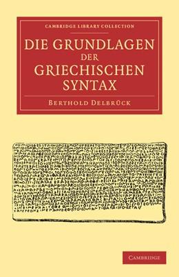 Abbildung von Delbrück   Die Grundlagen der Griechischen Syntax   2012