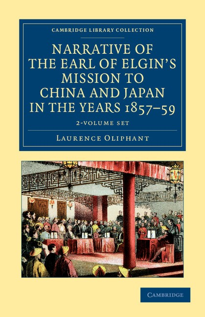 Abbildung von Oliphant | Narrative of the Earl of Elgin's Mission to China and Japan, in the Years 1857, '58, '59 2 Volume Set | 2012