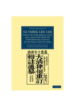 Abbildung von Ta Tsing Leu Lee; Being the Fundamental Laws, and a Selection from the Supplementary Statutes, of the Penal Code of China | 2012