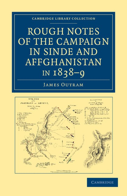 Abbildung von Outram | Rough Notes of the Campaign in Sinde and Affghanistan, in 1838-9 | 2012