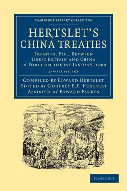 Abbildung von Hertslet | Hertslet's China Treaties 2 Volume Set | 2012 | Treaties, etc., between Great ...