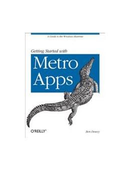 Abbildung von Ben Dewey | Getting Started with Windows 8 Apps | 2012 | A Guide to the Windows Runtime