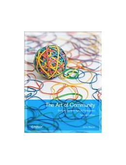 Abbildung von Jono Bacon   The Art of Community   2012   Building the New Age of Partic...