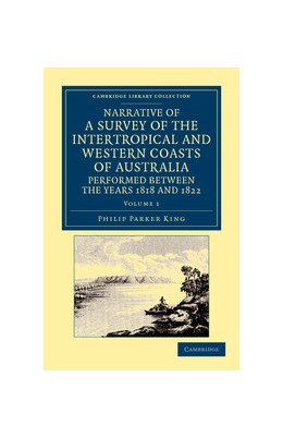 Abbildung von King | Narrative of a Survey of the Intertropical and Western Coasts of Australia, Performed between the Years 1818 and 1822 | 2012