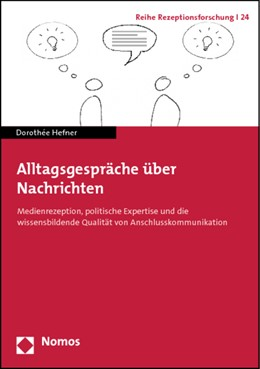 Abbildung von Hefner | Alltagsgespräche über Nachrichten | 2012 | Medienrezeption, politische Ex... | 24