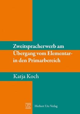 Abbildung von Koch | Zweitspracherwerb am Übergang vom Elementar- in den Primarbereich | 2012