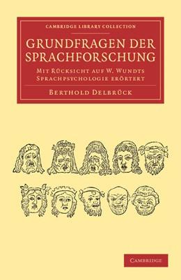Abbildung von Delbrück | Grundfragen der Sprachforschung | 2012 | Mit Rücksicht auf W. Wundts Sp...