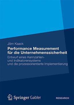 Abbildung von Kaack | Performance-Measurement für die Unternehmenssicherheit | 1. Auflage 2012 | 2012 | Entwurf eines Kennzahlen- und ...