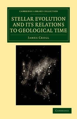 Abbildung von Croll   Stellar Evolution and its Relations to Geological Time   2012