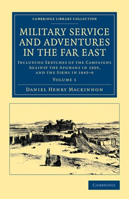 Abbildung von Mackinnon | Military Service and Adventures in the Far East | 2012 | Including Sketches of the Camp...