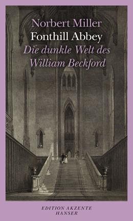 Abbildung von Miller | Fonthill Abbey | 2012 | Die dunkle Welt des William Be...