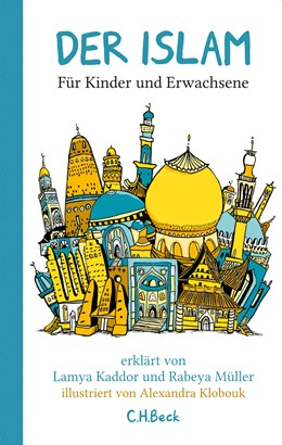 Abbildung von Kaddor, Lamya / Müller, Rabeya | Der Islam | 2012 | Für Kinder und Erwachsene