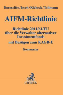 Abbildung von Dornseifer / Jesch / Klebeck / Tollmann | AIFM-Richtlinie | 2013 | Richtlinie 2011/61/EU über die...