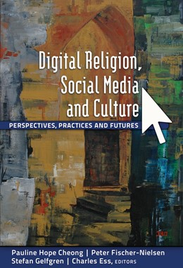 Abbildung von Cheong / Fischer-Nielsen / Gelfgren / Ess | Digital Religion, Social Media and Culture | 2012 | Perspectives, Practices and Fu... | 78