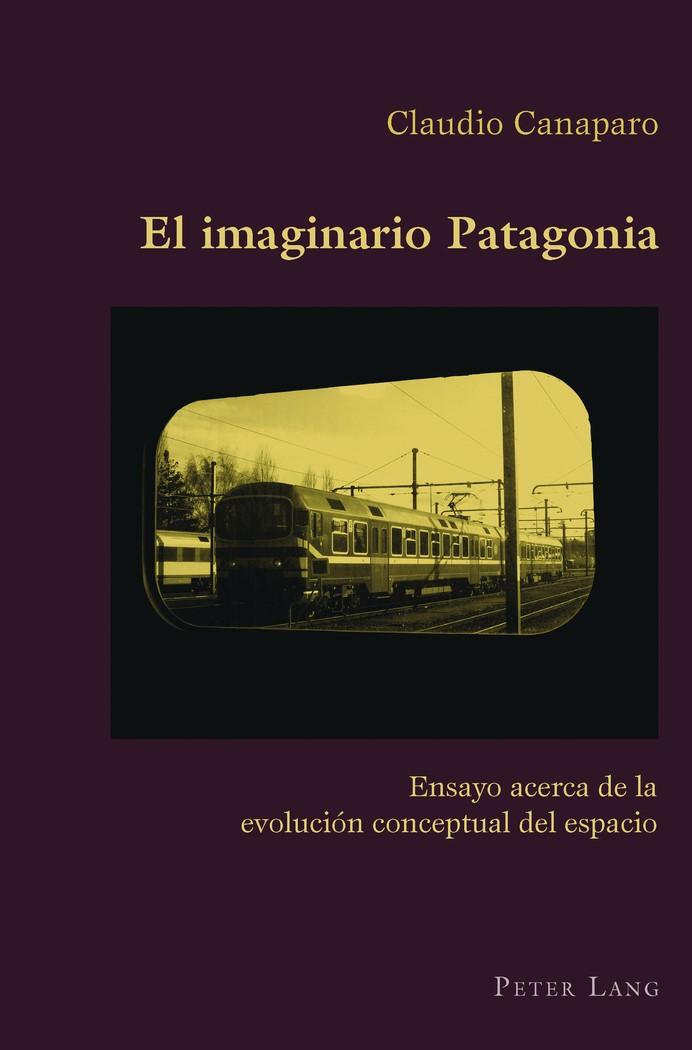 Abbildung von Canaparo | El imaginario Patagonia | 2012