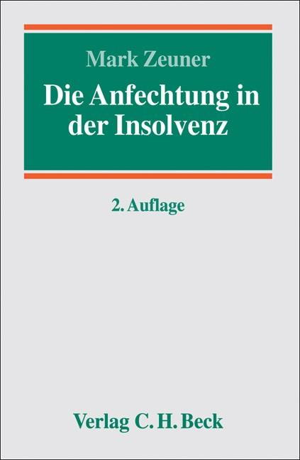 Die Anfechtung in der Insolvenz | Zeuner | 2. Auflage, 2007 | Buch (Cover)