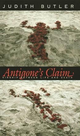 Abbildung von Butler | Antigone's Claim | 2002 | Kinship Between Life and Death