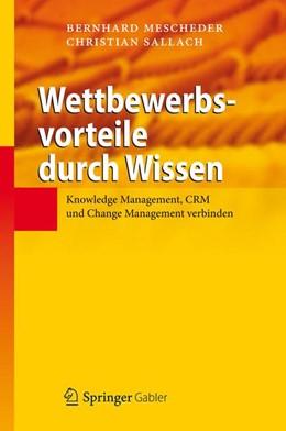 Abbildung von Mescheder / Sallach   Wettbewerbsvorteile durch Wissen   1. Auflage 2012   2012   Knowledge Management, CRM und ...