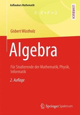 Abbildung von Wüstholz | Algebra | 2013 | Für Studierende der Mathematik...