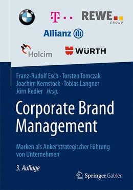 Abbildung von Esch / Tomczak / Kernstock / Langner / Redler (Hrsg.)   Corporate Brand Management   3., vollständig überarbeitete und erweiterte Auflage   2014   Marken als Anker strategischer...