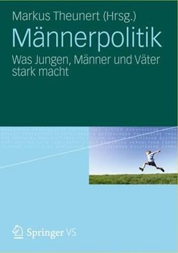 Abbildung von Theunert | Männerpolitik | 2012 | Was Jungen, Männer und Väter s...