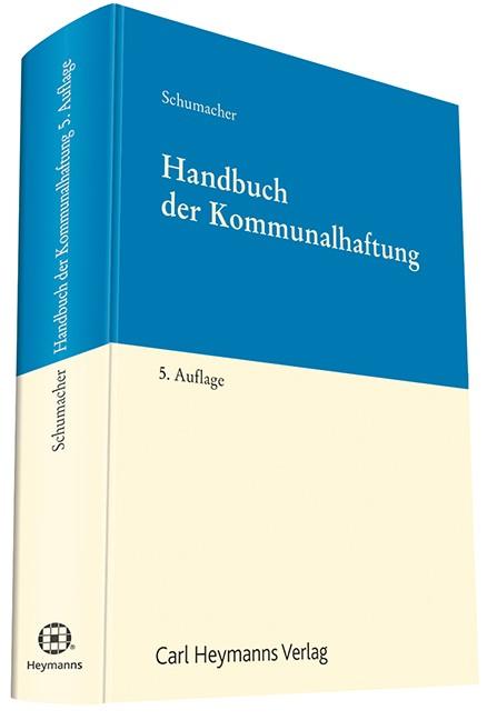 Abbildung von Schumacher   Handbuch der Kommunalhaftung   5., neu bearbeitete Auflage   2015
