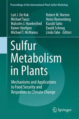 Abbildung von De Kok / Tausz / Hawkesford / Hoefgen / McManus / Norton / Rennenberg / Saito / Schnug / Tabe | Sulfur Metabolism in Plants | 2012 | Mechanisms and Applications to... | 1