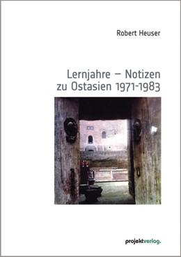 Abbildung von Heuser | Lernjahre – Notizen zu Ostasien 1971-1983 | 2012
