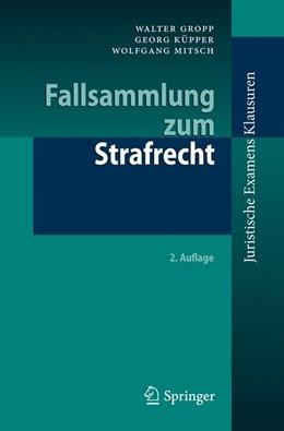 Abbildung von Gropp / Küpper / Mitsch | Fallsammlung zum Strafrecht | 2. Auflage | 2012