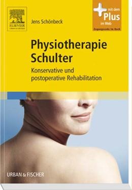 Abbildung von Schönbeck | Physiotherapie Schulter | 2012 | Konservative und postoperative...