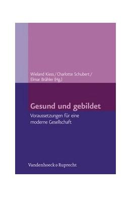 Abbildung von Brähler / Kiess / Schubert | Gesund und gebildet | 2012 | Voraussetzungen für eine moder...
