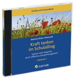 Abbildung von Ritter-Mamczek | Kraft tanken im Schulalltag | 2011 | Agieren statt Reagieren durch ...