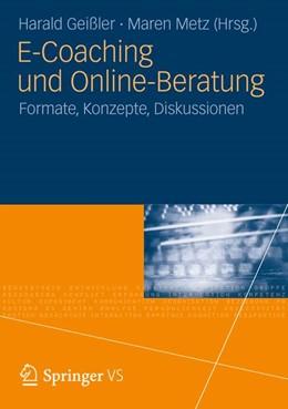 Abbildung von Geißler / Metz | E-Coaching und Online-Beratung | 1. Auflage 2012 | 2012 | Formate, Konzepte, Diskussione...