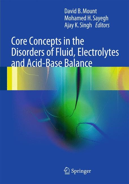 Core Concepts in the Disorders of Fluid, Electrolytes and Acid-Base Balance | Mount / Sayegh / Singh, 2012 | Buch (Cover)