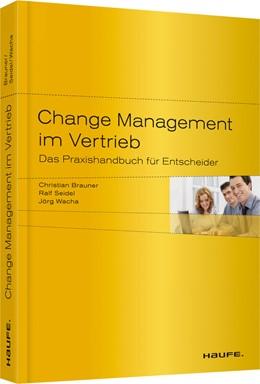 Abbildung von Brauner / Seidel / Wacha | Change Management im Vertrieb | 2012 | Das Praxishandbuch für Entsche... | 01335