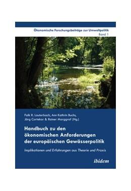 Abbildung von Lauterbach / Cortekar / Buchs / Marggraf   Handbuch zu den ökonomischen Anforderungen der europäischen Gewässerpolitik   2012   Implikationen und Erfahrungen ...   1