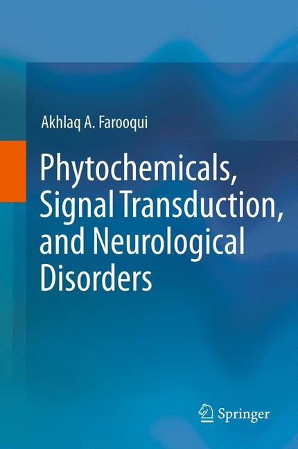 Abbildung von Farooqui | Phytochemicals, Signal Transduction, and Neurological Disorders | 2012