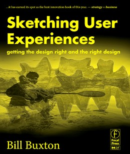 Abbildung von Buxton | Sketching User Experiences: Getting the Design Right and the Right Design | 2007