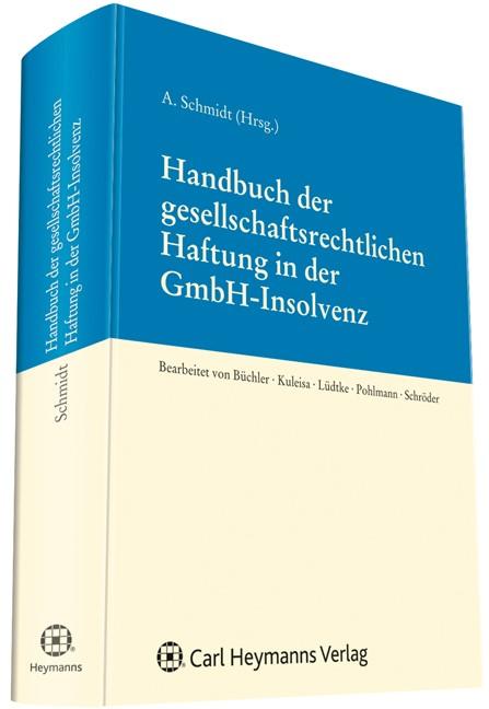 Handbuch der gesellschaftsrechtlichen Haftung in der GmbH-Insolvenz | Schmidt (Hrsg.) | Buch (Cover)
