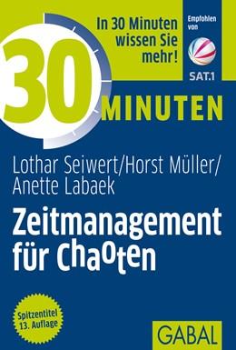 Abbildung von Seiwert / Müller / Labaek-Noeller | 30 Minuten Zeitmanagement für Chaoten | 12., überarbeitete Auflage 2012 | 2012 | 379