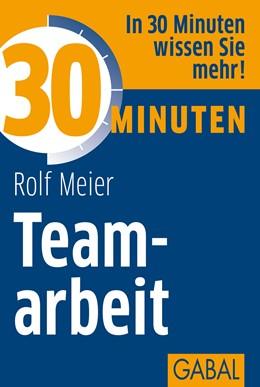 Abbildung von Meier | 30 Minuten Teamarbeit | 5., überarbeitete Auflage 2012 | 2012 | 389