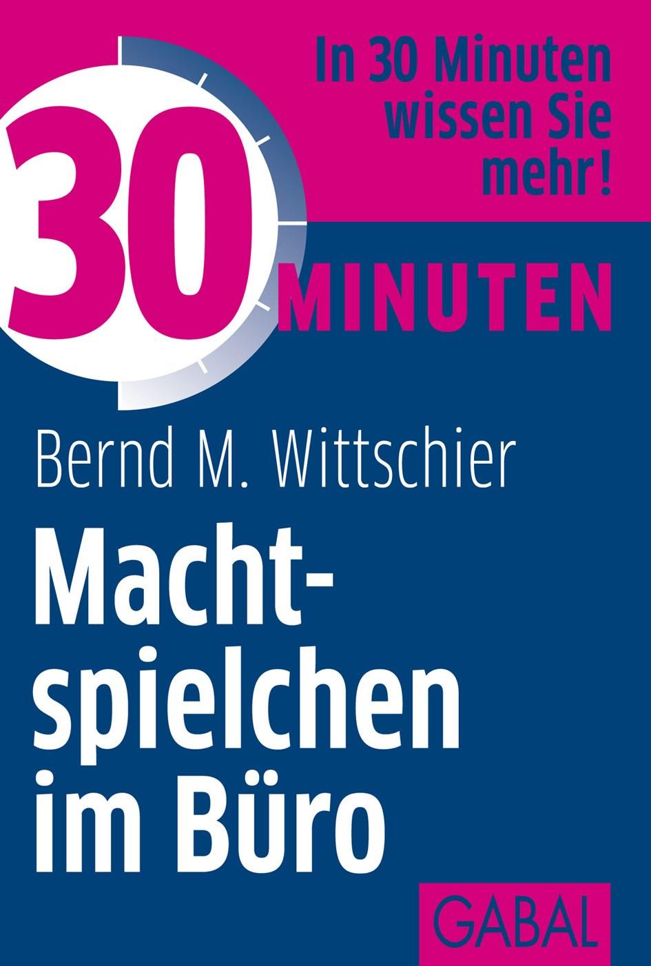 Abbildung von Wittschier | 30 Minuten Machtspielchen im Büro | 2., überarbeitete Auflage 2012 | 2012