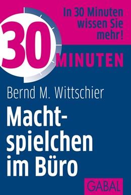 Abbildung von Wittschier | 30 Minuten Machtspielchen im Büro | 2., überarbeitete Auflage 2012 | 2012 | 378