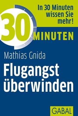 Abbildung von Gnida   30 Minuten Flugangst überwinden   3., überarbeitete Auflage 2012   2012   380
