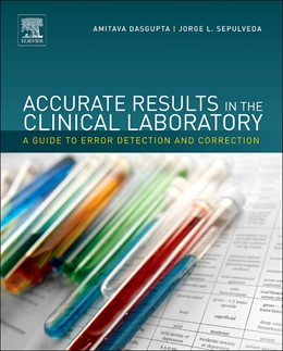 Abbildung von Dasgupta / Sepulveda | Accurate Results in the Clinical Laboratory | 2013 | A Guide to Error Detection and...