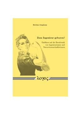 Abbildung von Jungkunz | Zum Ingenieur geboren? | 2012 | Einflüsse auf die Berufswahl v...