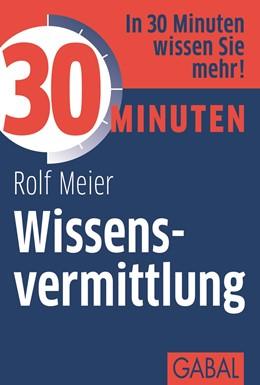 Abbildung von Meier | 30 Minuten Wissensvermittlung | 4. Auflage | 2012 | 388